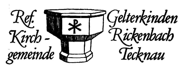 Reformierte Kirchgemeinde Gelterkinden-Rickenbach-Tecknau - Homepage der reformierten Kirchgemeinde Gelterkinden-Rickenbach-Tecknau